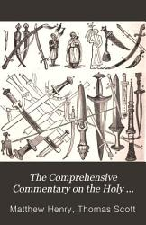 The Comprehensive Commentary on the Holy Bible  Psalm LXIV Malachi PDF