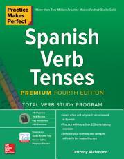 Practice Makes Perfect  Spanish Verb Tenses  Premium Fourth Edition PDF