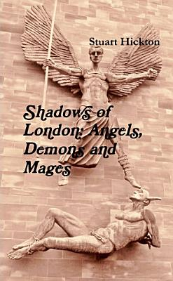 Shadows of London  Angels  Demons and Mages