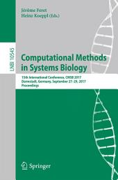 Computational Methods in Systems Biology: 15th International Conference, CMSB 2017, Darmstadt, Germany, September 27–29, 2017, Proceedings