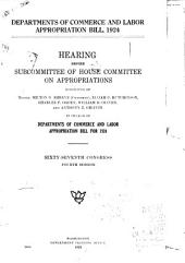 Departments of Commerce and Labor Appropriation Bill, 1924: Hearing Before Subcommittee of House Committee on Appropriations ... in Charge of Departments of Commerce and Labor Appropriation Bill for 1924. Sixty-seventh Congress, Fourth Session