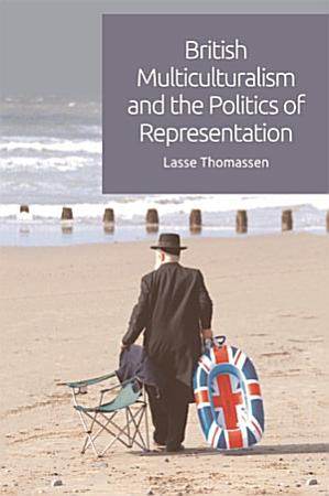 British Multiculturalism and the Politics of Representation PDF