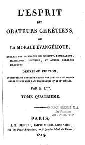 L'esprit des orateurs chrétiens, ou la morale évangélique...