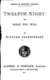Twelfth-night: Or, What You Will