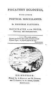 PISCATORY ECLOGUES: WITH OTHER POETICAL MISCELLANIES