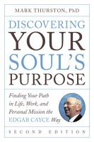 Discovering Your Soul s Purpose PDF