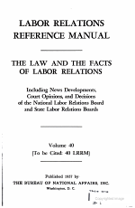 LOBOR RELATIONS REFERENCE MANUAL THE LAW AND THE FACTS OF LABOR RELATIONS Including New Developments  Court Opinions  and Decisions of the National Labor Relations Board and State Labor Relations Boards PDF