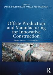 Offsite Production and Manufacturing for Innovative Construction PDF