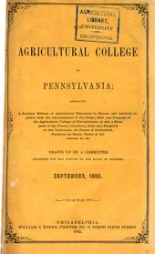 The Agricultural College of Pennsylvania: Embracing a Succinct History of Agricultural Education in Europe and America, Together with the Circumstances of the Origin, Rise and Progress of the Agricultural College of Pennsylvania