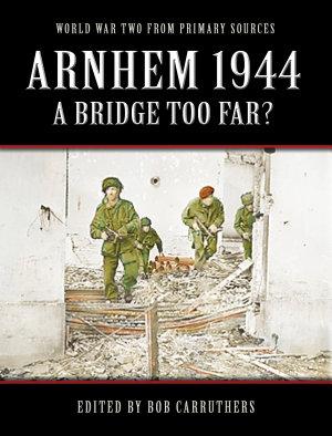 Arnhem 1944   A Bridge Too Far  PDF