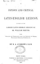 A Copius and Critical Latin english Lexicon Founded on the Larger Latin  german Lexicon of Dr  William Freund     PDF