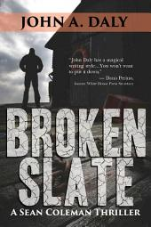 Broken Slate: A Sean Coleman Thriller