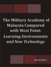 The Military Academy of Malaysia Compared with West Point: Learning Environments and New Technology