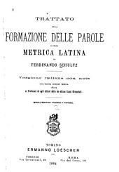 Trattato della formazione delle parole e della metrica latina: Versione italiana dall' ultima edizione tedesca