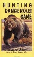 Hunting Dangerous Game PDF