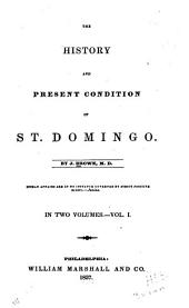 The History and Present Condition of St. Domingo: Volume 1
