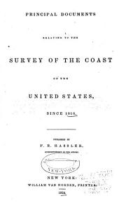 Principal Documents Relating to the Survey of the Coast of the United States Since 1816