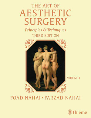 The Art of Aesthetic Surgery: Fundamentals and Minimally Invasive Surgery - Volume 1, Third Edition