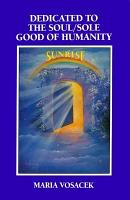 Dedicated to the Soul Sole Good of Humanity PDF