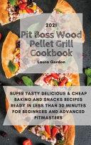 Pit Boss Wood Pellet Grill Cookbook 2021