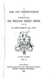The Life and Correspondence of Admiral Sir William Sidney Smith: Volume 2