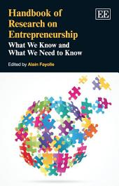 Handbook of Research On Entrepreneurship: What We Know and What We Need to Know