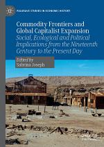 Commodity Frontiers and Global Capitalist Expansion