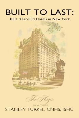 Built To Last  100  Year Old Hotels in New York