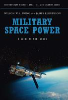 Military Space Power  A Guide to the Issues PDF