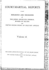 Court-Martial Reports: Holdings and Decisions of the Judge Advocates General Boards of Review and United States Court of Military Appeals