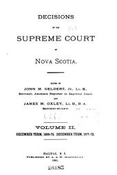 The Nova Scotia Reports ...: Containing Reports of Cases Argued and Determined in the Supreme Court of Nova Scotia ..., Volume 2; Volume 8