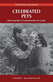 Celebrated Pets: Endearing Tales of Companionship and Loyalty