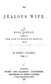 The jealous wife: Volume 1