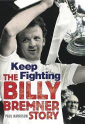 Keep Fighting (The Billy Bremner Story)
