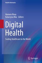 Digital Health: Scaling Healthcare to the World