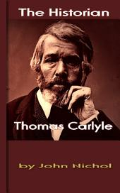 Thomas Carlyle: The Historian