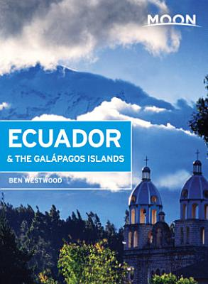 Moon Ecuador   the Gal  pagos Islands PDF