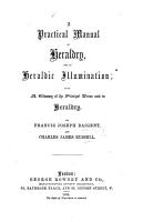 A Practical Manual of Heraldry and of Heraldic Illumination PDF
