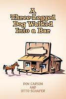 A Three Legged Dog Walked Into a Bar PDF
