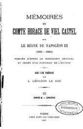 Mémoires du comte Horace de Viel Castel sur le règne de Napoléon III, 1851-1864: Volume3