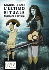 L'ultimo rituale (Shardana a cavallo)