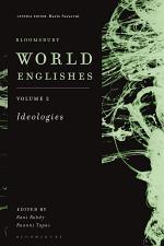 Bloomsbury World Englishes Volume 2: Ideologies