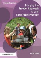 Bringing the Froebel Approach to your Early Years Practice PDF