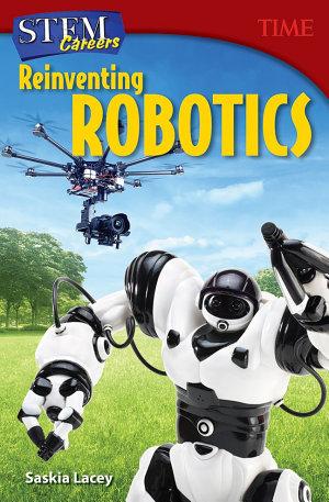 STEM Careers: Reinventing Robotics