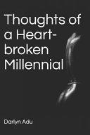Thoughts of a Heart broken Millennial PDF
