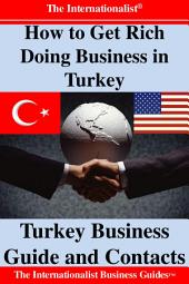 How to Get Rich Doing Business in Turkey: Turkey Business Guide and Contacts