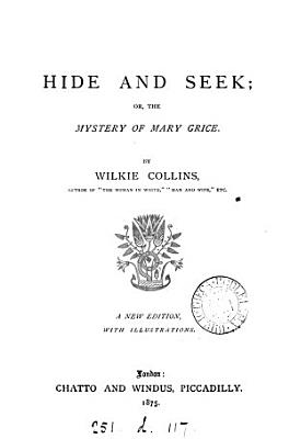 Hide and Seek  Or  The Mystery of Mary Grice PDF