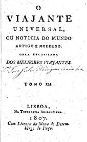 O viajante universal, ou Noticia do mundo antigo e moderno: Volume 41