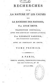 Recherches Sur La Nature Et Les Causes de La Richesses Des Nations......