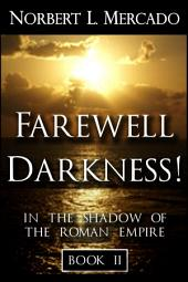 Farewell Darkness!